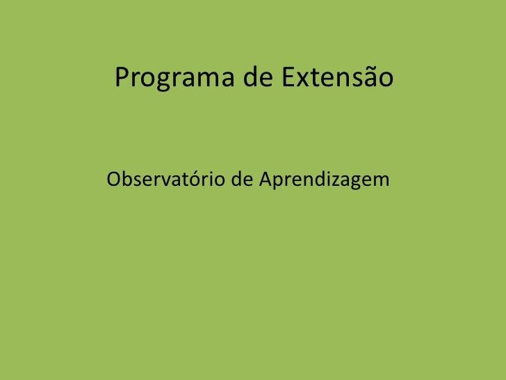 Programa de Extensão<br />Observatório de Aprendizagem<br />