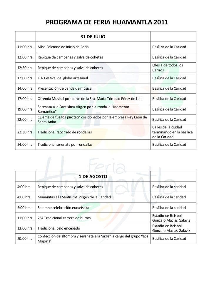 PROGRAMA DE FERIA HUAMANTLA 2011                                         31 DE JULIO11:00 hrs.   Misa Solemne de Inicio de...
