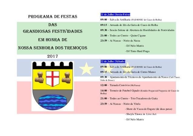 PROGRAMA DE FESTAS DAS GRANDIOSAS FESTIVIDADES EM HONRA DE NOSSA SENHORA DOS TREMOÇOS 2017 21 de Julho (Sexta-Feira) 09:00...