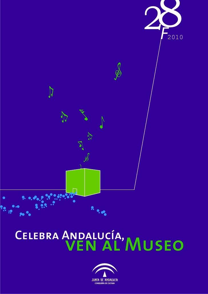 8                      2F                       2010     Celebra Andalucía,         ven al Museo