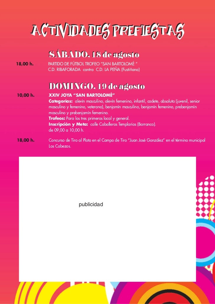 "ACTIVIDADES PREFIESTAS           SÁBADO, 18 de agosto18,00 h.   PARTIDO DE FÚTBOL TROFEO ""SAN BARTOLOMÉ ""           C.D. R..."