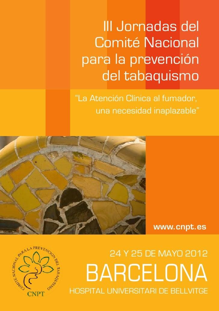 """III Jornadas del    Comité Nacional  para la prevención     del tabaquismo      una necesidad inaplazable""""                ..."""