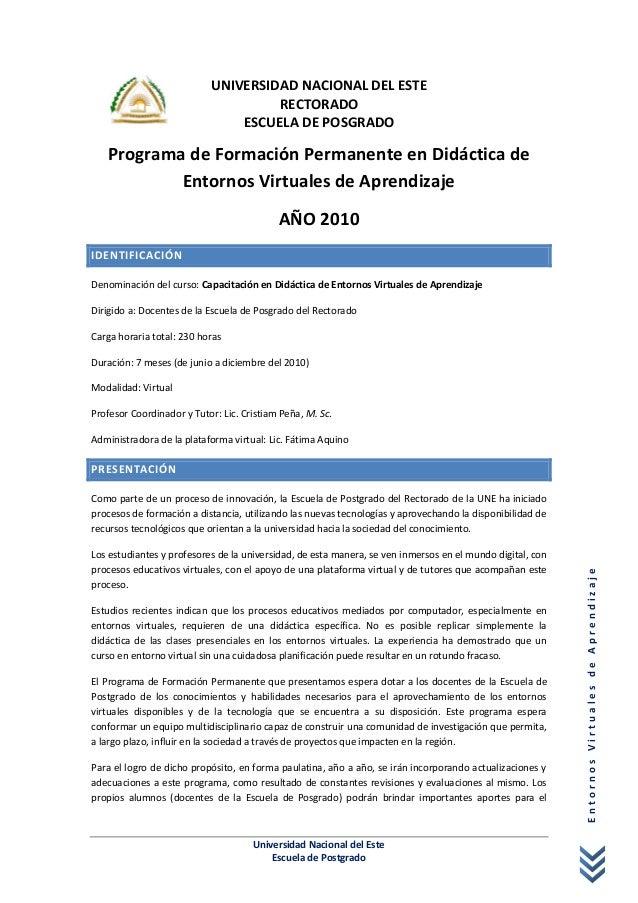 Universidad Nacional del Este Escuela de Postgrado EntornosVirtualesdeAprendizaje UNIVERSIDAD NACIONAL DEL ESTE RECTORADO ...
