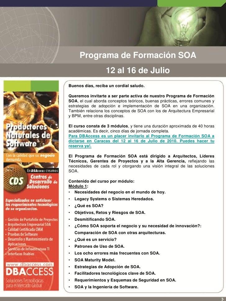 Programa de Formación SOA                    12 al 16 de Julio Buenos días, reciba un cordial saludo.  Queremos invitarte ...