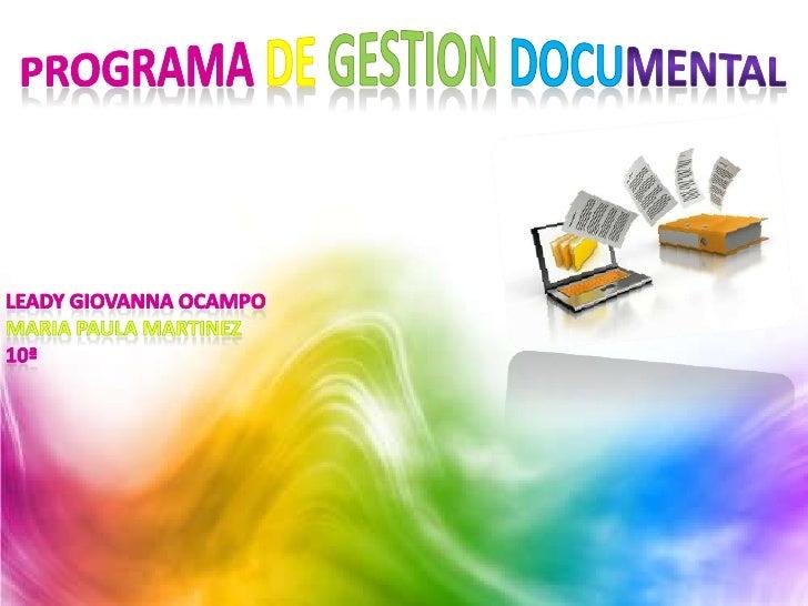 Se entiende como un proceso archivísticoenfocado en el efectivo manejo y organizaciónde la documentación producida y recib...