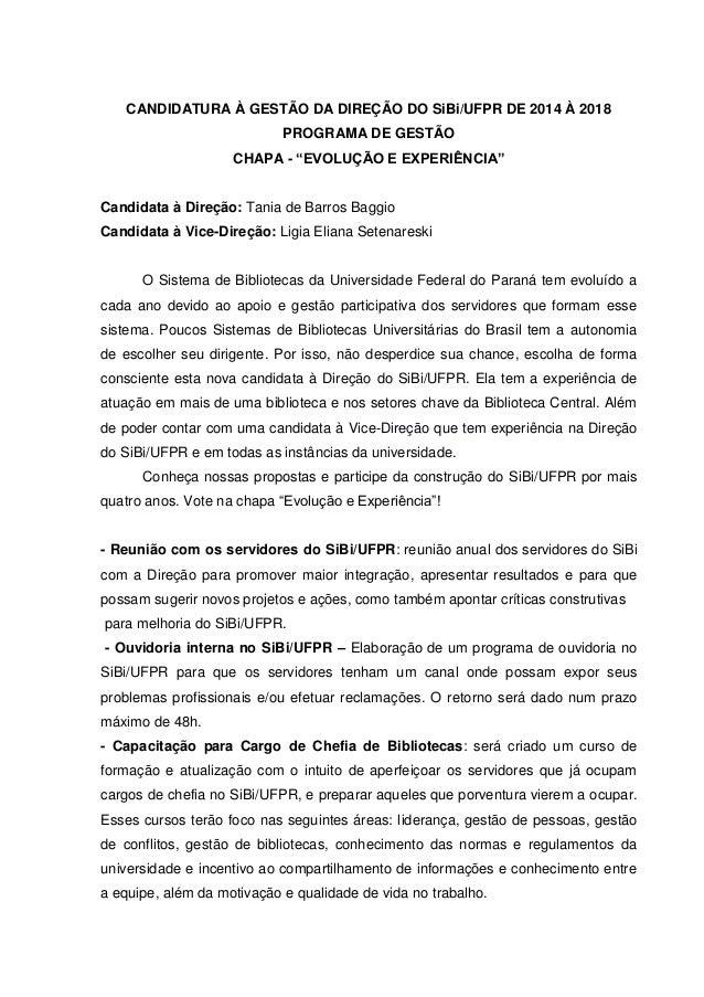 """CANDIDATURA À GESTÃO DA DIREÇÃO DO SiBi/UFPR DE 2014 À 2018 PROGRAMA DE GESTÃO CHAPA - """"EVOLUÇÃO E EXPERIÊNCIA"""" Candidata ..."""