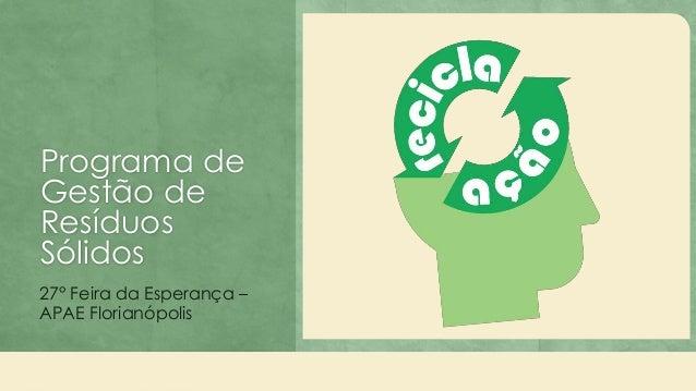 Programa de Gestão de Resíduos Sólidos 27° Feira da Esperança – APAE Florianópolis