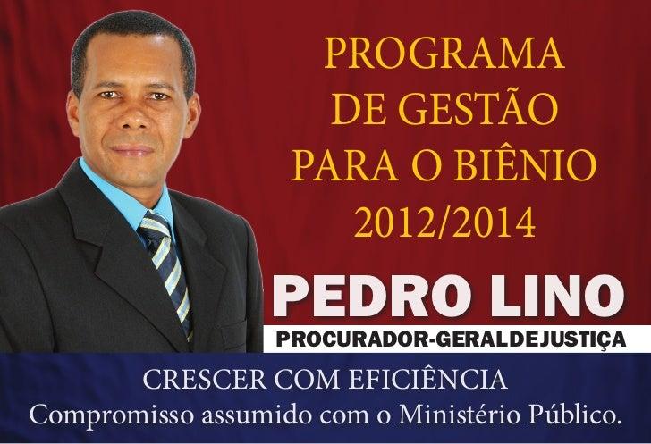 PROGRAMA                      DE GESTÃO                    PARA O BIÊNIO                       2012/2014                  ...