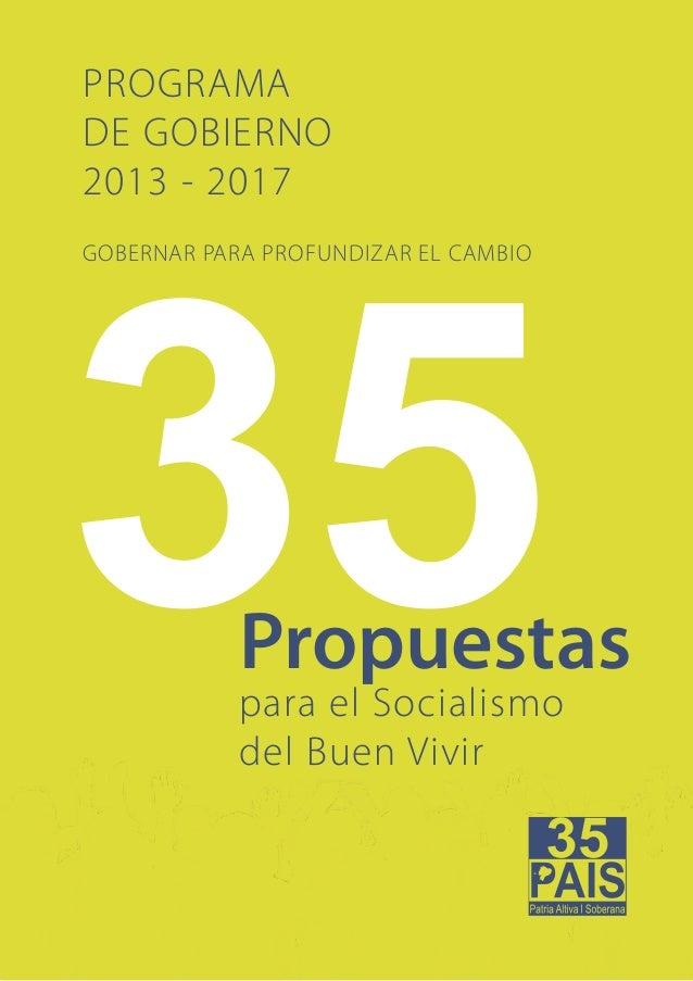 PROGRAMA DE GOBIERNO 2013 - 2017PROGRAMADE GOBIERNO2013 - 2017GOBERNAR PARA PROFUNDIZAR EL CAMBIO            Propuestas   ...