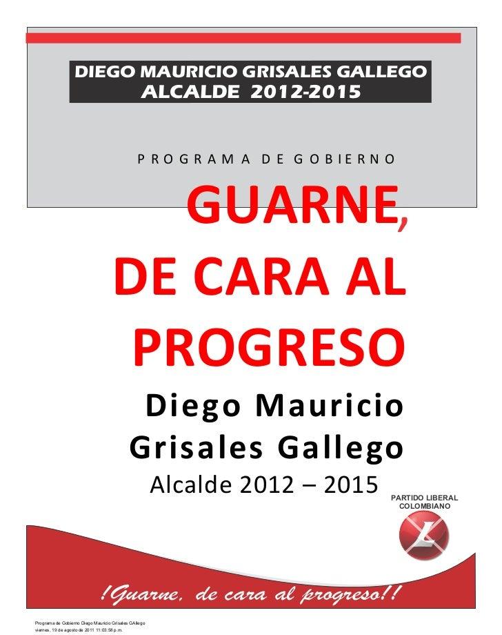 DIEGO MAURICIO GRISALES GALLEGO                                                  ALCALDE 2012-2015                        ...