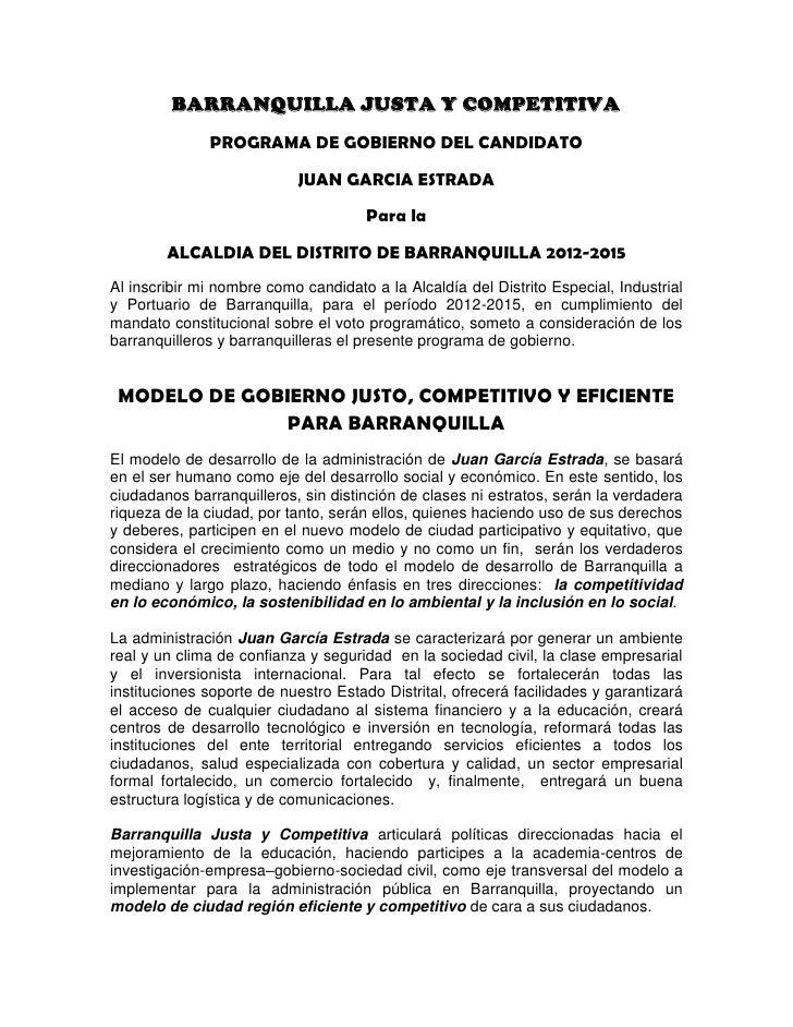 BARRANQUILLA JUSTA Y COMPETITIVA              PROGRAMA DE GOBIERNO DEL CANDIDATO                           JUAN GARCIA EST...