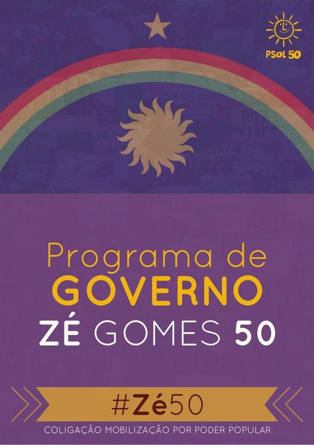 Programa de  GOVERNO  ZÉ GOMES 50  #Zé50  COLIGAÇÃO MOBILIZAÇÃO POR PODER POPULAR