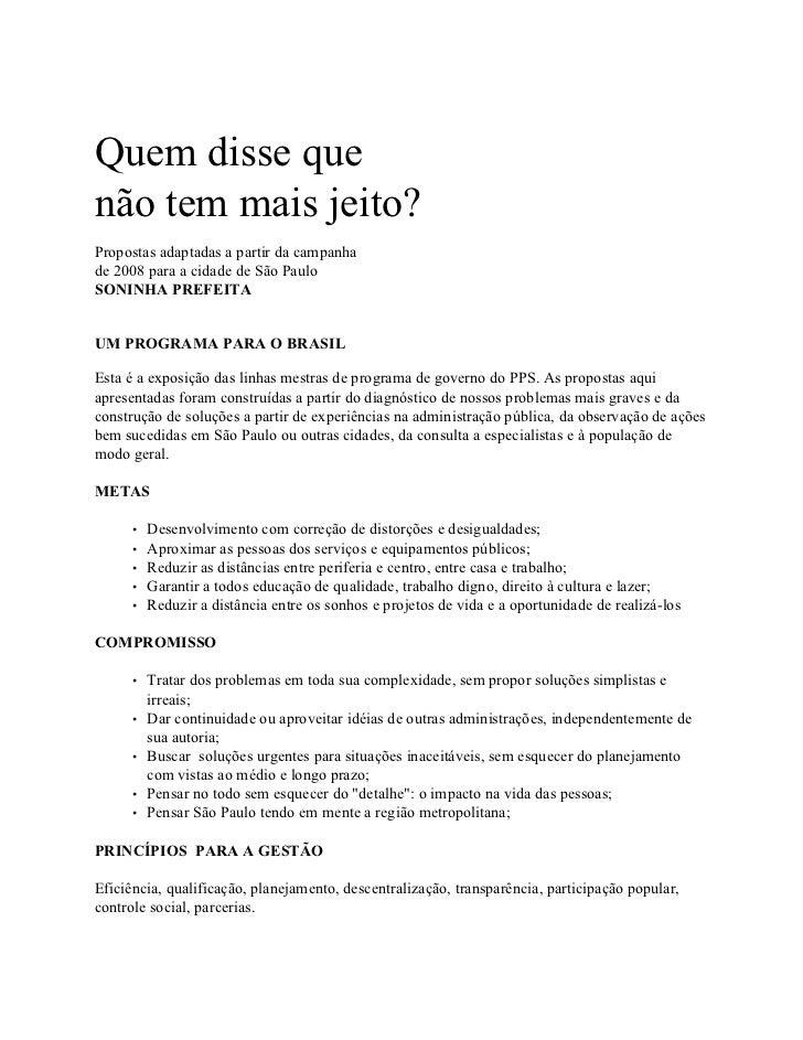 Quem disse quenão tem mais jeito?Propostas adaptadas a partir da campanhade 2008 para a cidade de São PauloSONINHA PREFEIT...