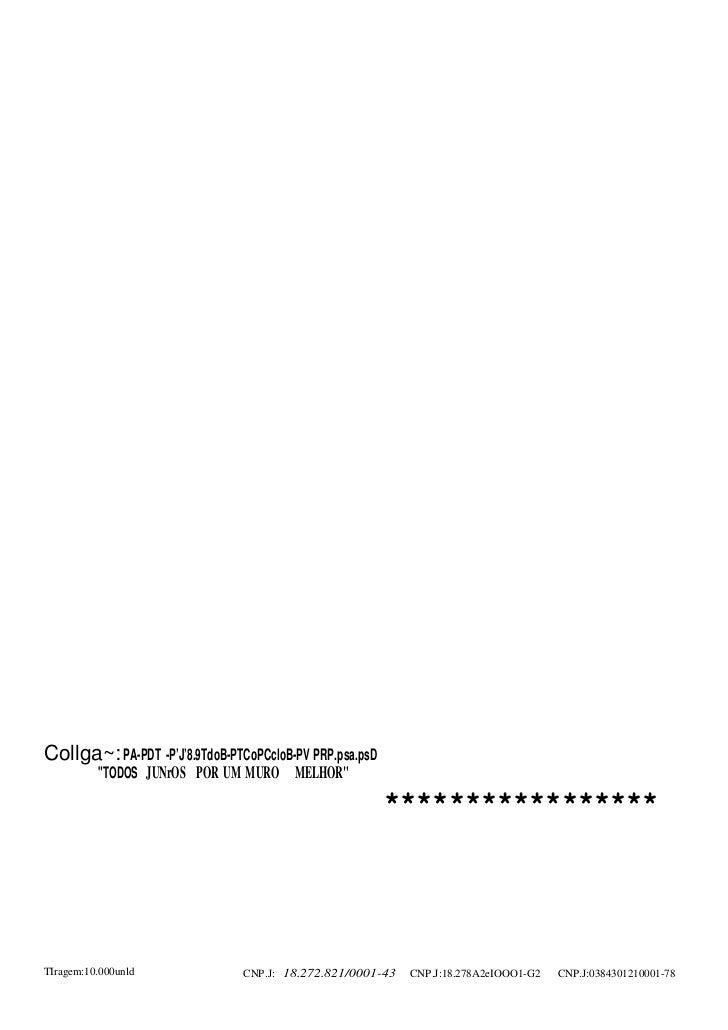 """Collga~: PA-PDT -PJ8.9TdoB-PTCoPCcloB-PV·PRP.psa.psD          """"TODOS JUNrOS POR UM MURO MELHOR""""                           ..."""