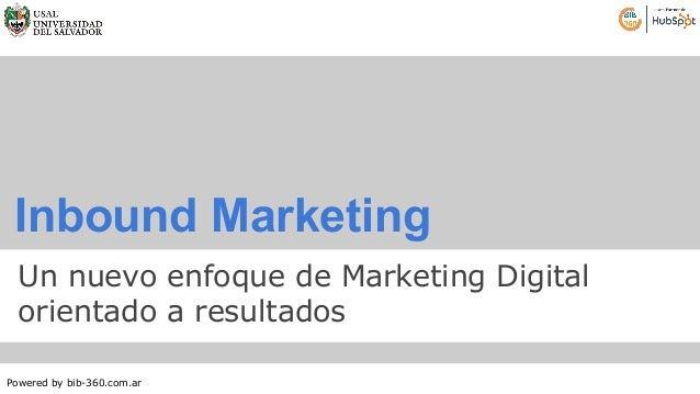 Inbound Marketing  Un nuevo enfoque de Marketing Digital  orientado a resultados  Powered by bib-360.com.ar