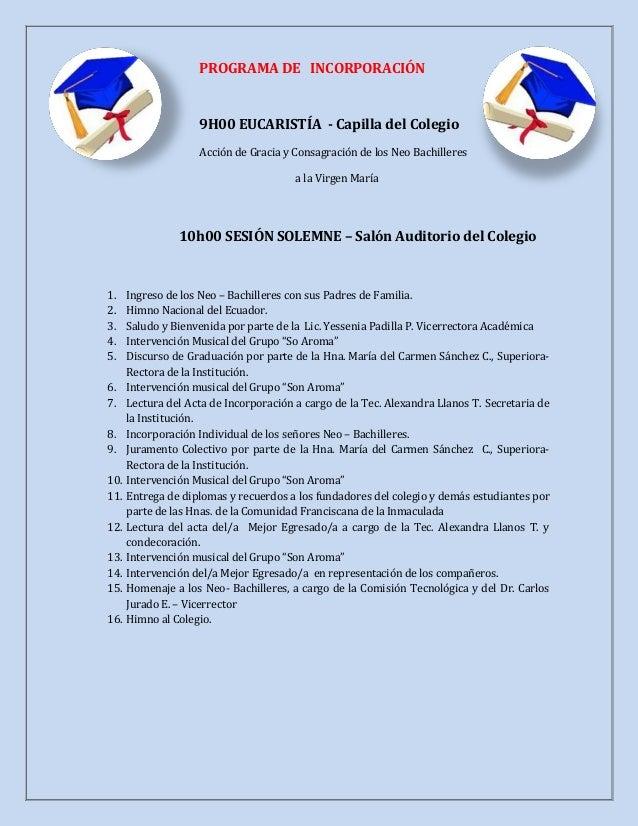 PROGRAMA DE INCORPORACIÓN 9H00 EUCARISTÍA - Capilla del Colegio Acción de Gracia y Consagración de los Neo Bachilleres a l...