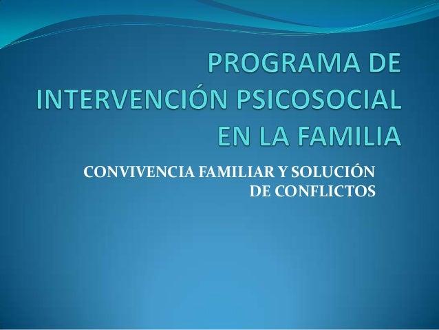 CONVIVENCIA FAMILIAR Y SOLUCIÓNDE CONFLICTOS