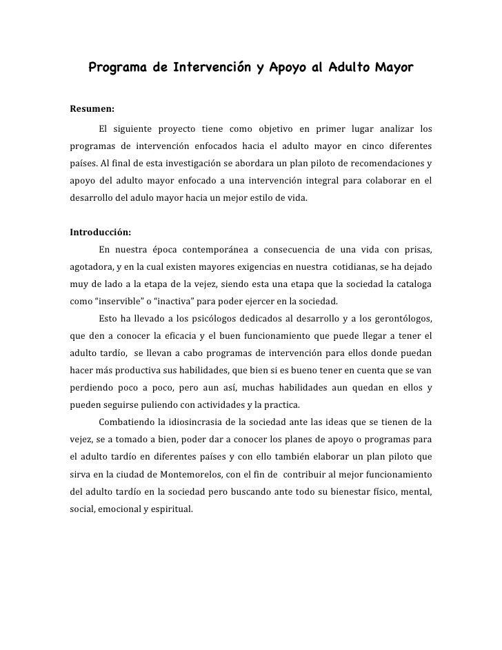 Programa de Intervención y Apoyo al Adulto MayorResumen:       El siguiente proyecto tiene como objetivo en primer lugar a...