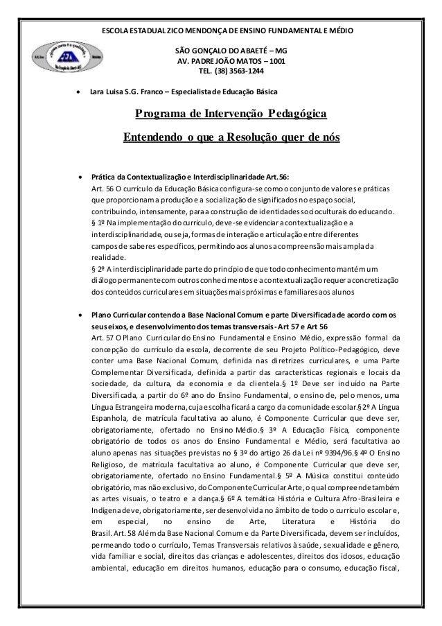 ESCOLA ESTADUAL ZICO MENDONÇA DE ENSINO FUNDAMENTAL E MÉDIO SÃO GONÇALO DO ABAETÉ – MG AV. PADRE JOÃO MATOS – 1001 TEL. (3...