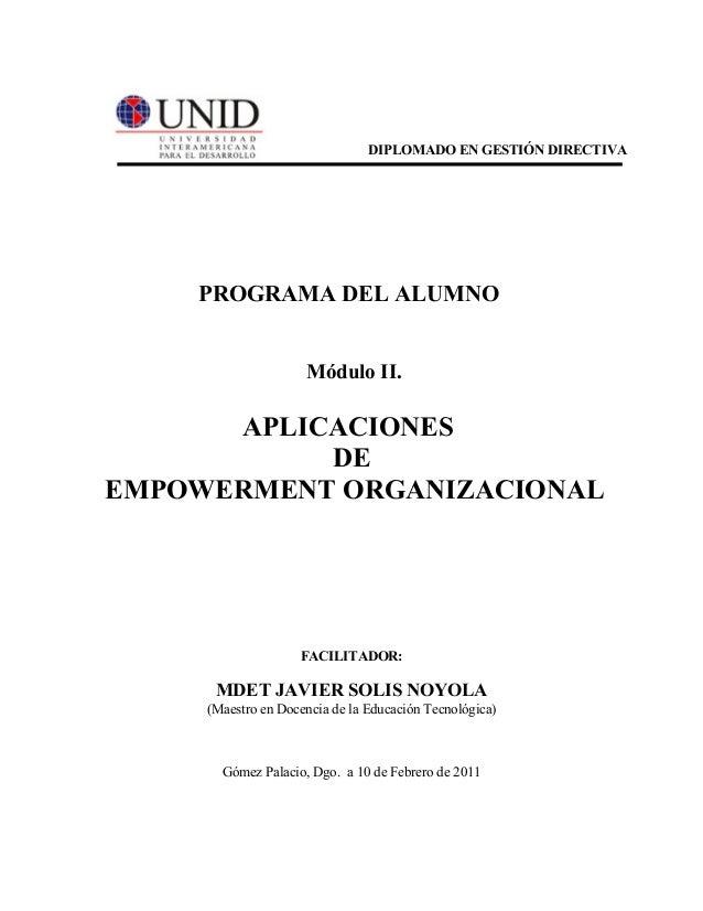 PROGRAMA DEL ALUMNO Módulo II. APLICACIONES DE EMPOWERMENT ORGANIZACIONAL FACILITADOR: MDET JAVIER SOLIS NOYOLA (Maestro e...