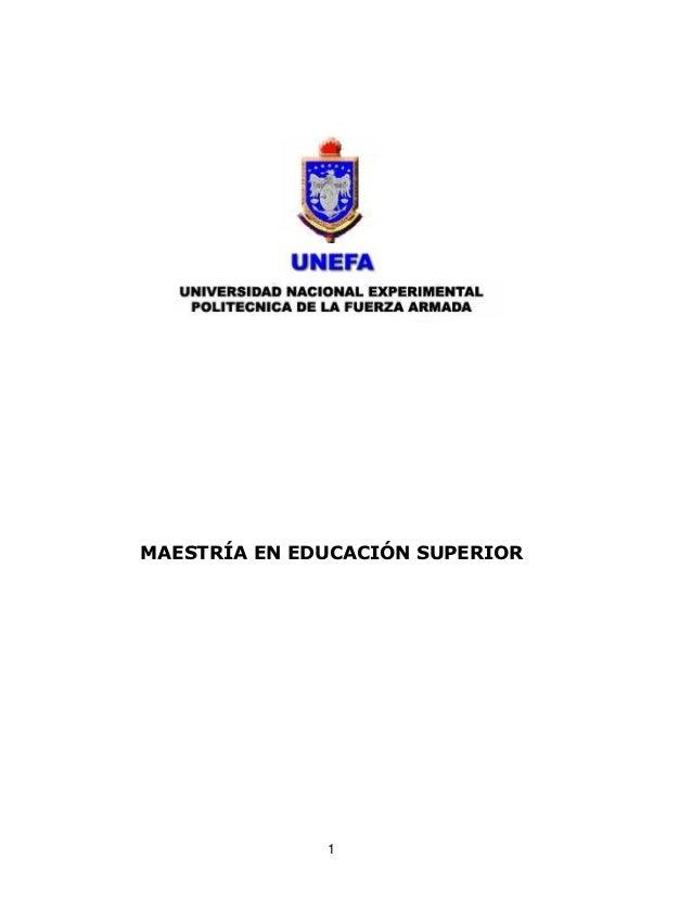 MAESTRÍA EN EDUCACIÓN SUPERIOR              1