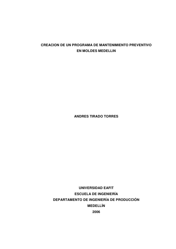 CREACION DE UN PROGRAMA DE MANTENIMIENTO PREVENTIVO                 EN MOLDES MEDELLIN                    ANDRES TIRADO TO...