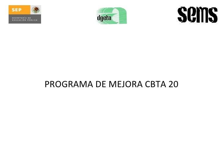 PROGRAMA DE MEJORA CBTA 20