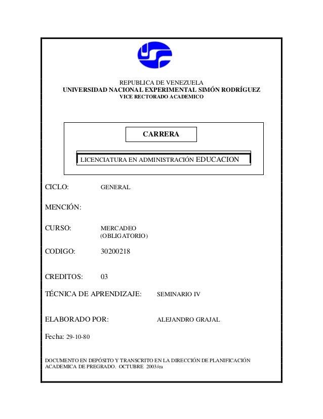REPUBLICA DE VENEZUELA UNIVERSIDAD NACIONAL EXPERIMENTAL SIMÓN RODRÍGUEZ VICE RECTORADO ACADEMICO CICLO: GENERAL MENCIÓN: ...