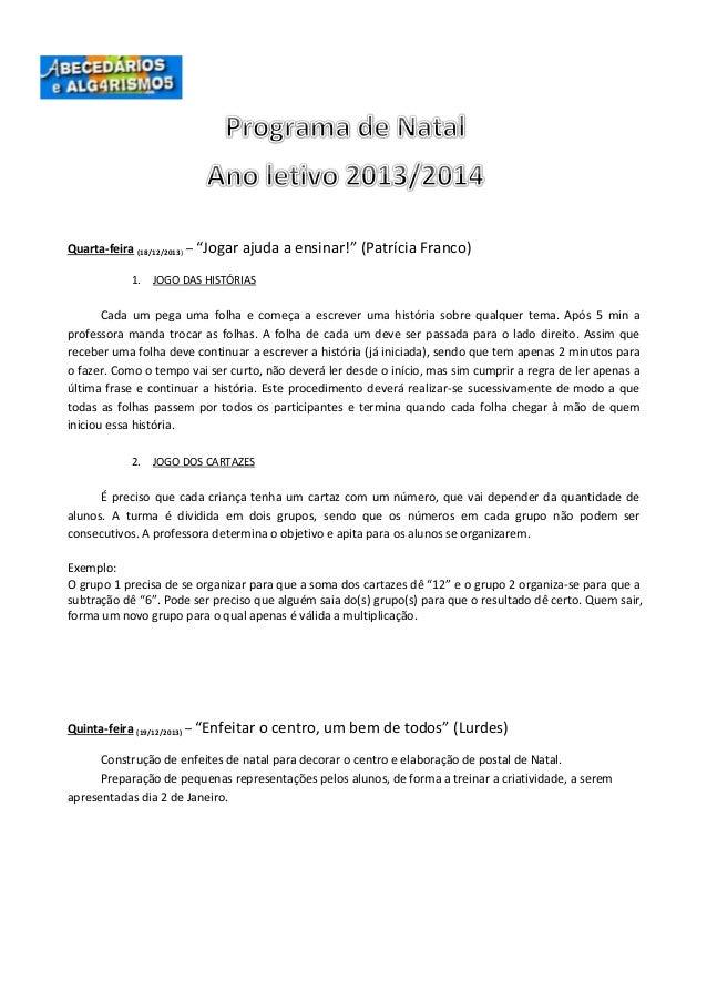 """Quarta-feira (18/12/2013) – """"Jogar ajuda a ensinar!"""" (Patrícia Franco) 1.  JOGO DAS HISTÓRIAS  Cada um pega uma folha e co..."""