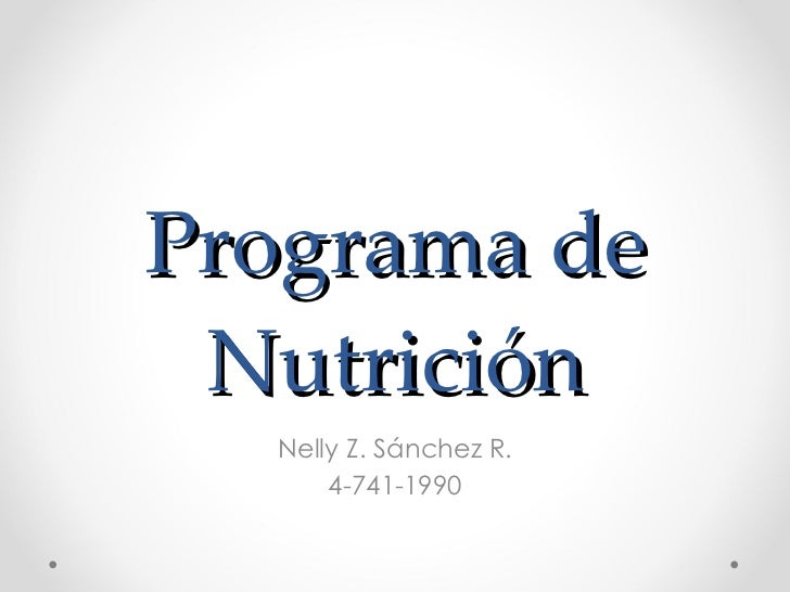 Programa de Nutrición Nelly Z. Sánchez R. 4-741-1990