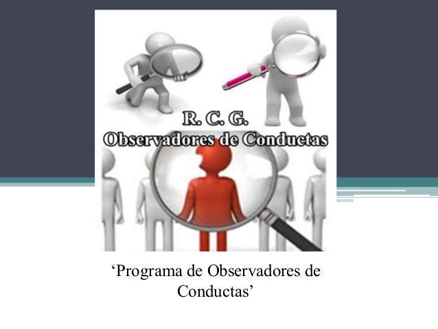 'Programa de Observadores de  Conductas'