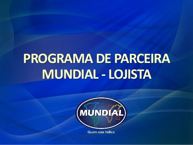 PROGRAMA DE PARCEIRA  MUNDIAL - LOJISTA