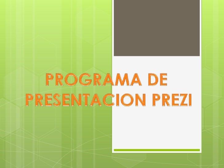 PREZI          Es   una     aplicación   de                       ¿PARA QUE SIRVE          presentación online y una      ...