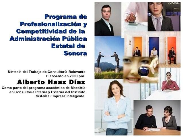 1 Programa dePrograma de Profesionalización yProfesionalización y Competitividad de laCompetitividad de la Administración ...