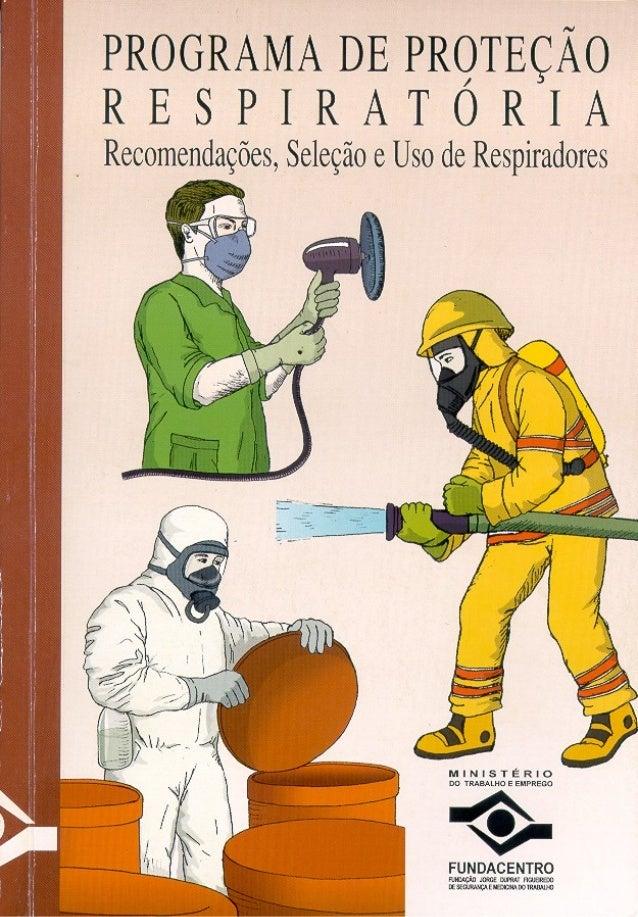 PROGRAMA DE PROTEÇÃO RESPIRATÓRIA        RECOMENDAÇÕES  SELEÇÃO E USO DE RESPIRADORES