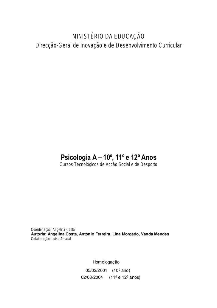 MINISTÉRIO DA EDUCAÇÃO  Direcção-Geral de Inovação e de Desenvolvimento Curricular              Psicologia A – 10º, 11º e ...