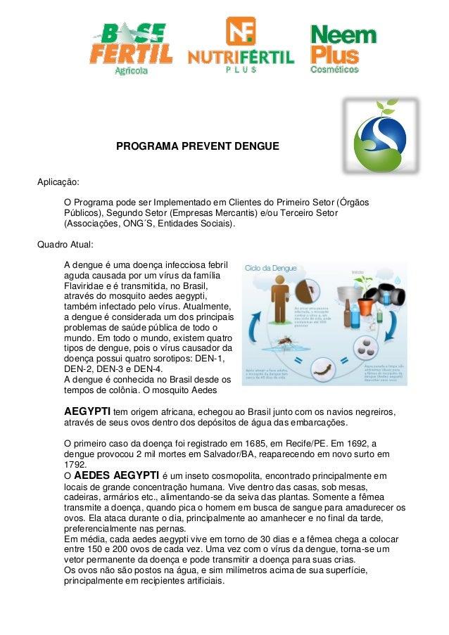 PROGRAMA PREVENT DENGUE Aplicação: O Programa pode ser Implementado em Clientes do Primeiro Setor (Órgãos Públicos), Segun...