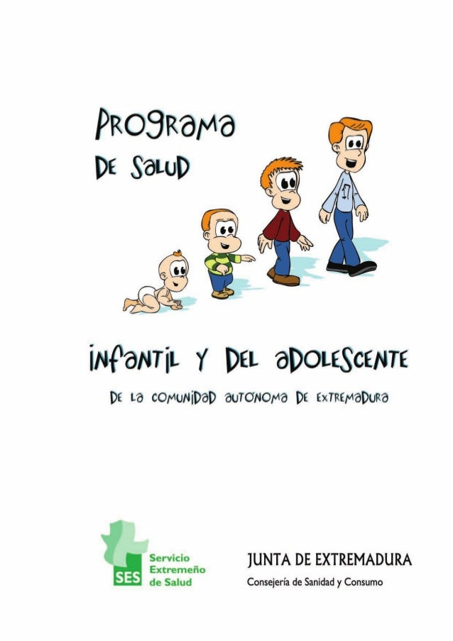 Programa de Salud Infantil y del Adolescente de la Comunidad Autónoma de Extremadura Coordinación Técnica Centro Extremeño...