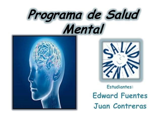 Programa de Salud Mental Estudiantes: Edward Fuentes Juan Contreras