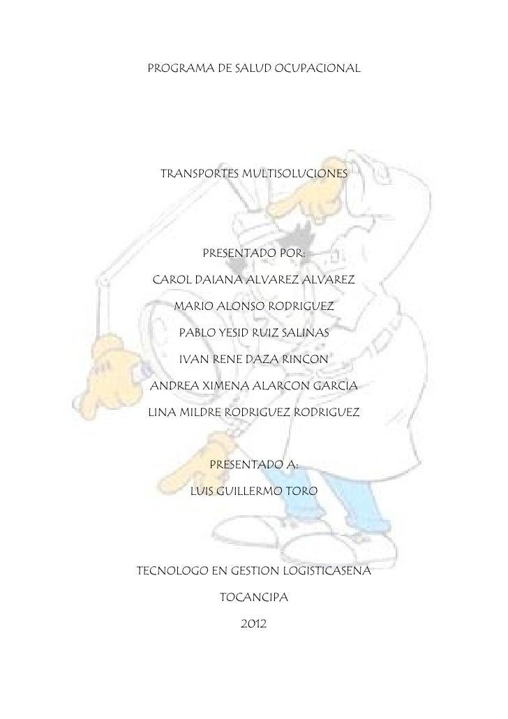 PROGRAMA DE SALUD OCUPACIONAL   TRANSPORTES MULTISOLUCIONES         PRESENTADO POR:  CAROL DAIANA ALVAREZ ALVAREZ     MARI...