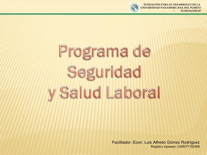 <ul><li>FUNDACION PARA EL DESARROLLO DE LA  </li></ul><ul><li>UNIVERSIDAD PANAMERICANA DEL PUERTO </li></ul><ul><li>FUNDAU...