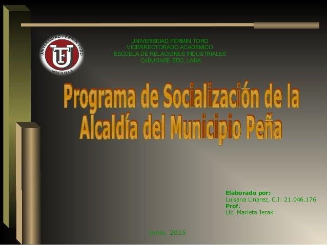 Junio, 2015 Elaborado por: Luisana Linarez, C.I: 21.046.176 Prof. Lic. Marieta Jerak UNIVERSIDAD FERMIN TORO VICERRECTORAD...
