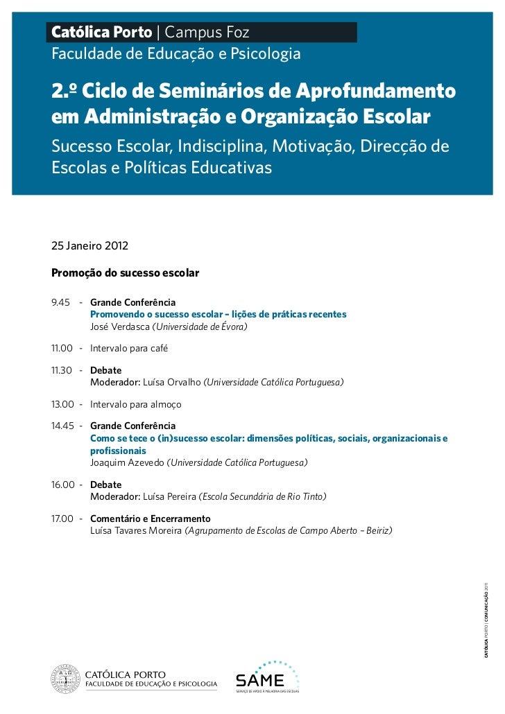 Católica Porto | Campus FozFaculdade de Educação e Psicologia2.º Ciclo de Seminários de Aprofundamentoem Administração e O...