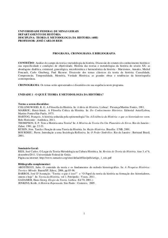 1 UNIVERSIDADE FEDERAL DE MINAS GERAIS DEPARTAMENTO DE HISTÓRIA DISCIPLINA: TEORIA E METODOLOGIA DA HISTORIA (60H) PROFESS...