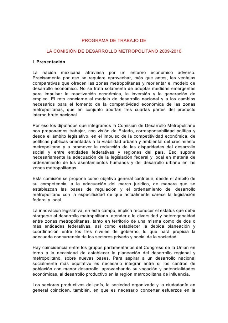 PROGRAMA DE TRABAJO DE        LA COMISIÓN DE DESARROLLO METROPOLITANO 2009-2010  I. Presentación  La nación mexicana atrav...