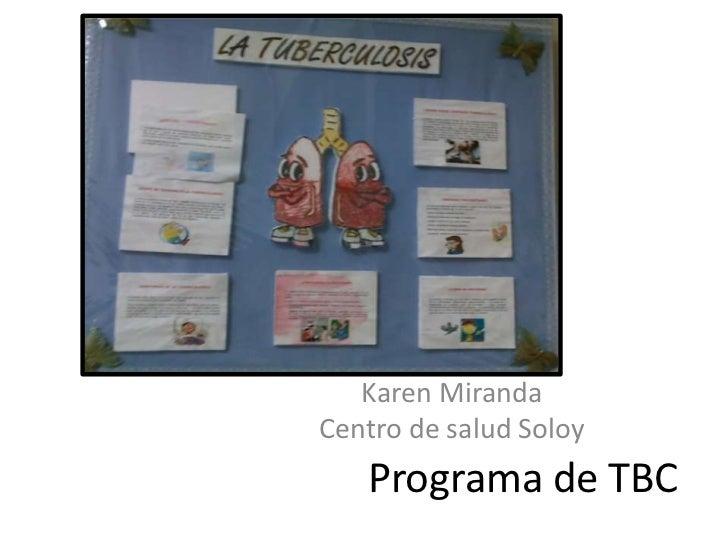 Karen Miranda<br />Centro de salud Soloy<br />Programa de TBC<br />