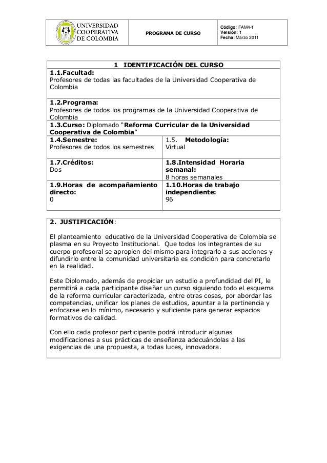 PROGRAMA DE CURSOCódigo: FAM4-1Versión: 1Fecha: Marzo 20111 IDENTIFICACIÓN DEL CURSO 1.1.Facultad: Profesores de todas l...