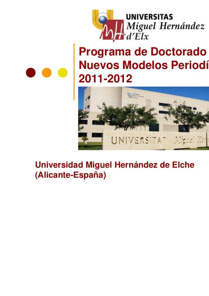 Programa de Doctorado          Nuevos Modelos Periodísticos          2011-2012Universidad Miguel Hernández de Elche(Alican...