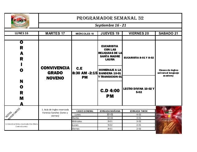 PROGRAMADOR SEMANAL 32 Septiembre 16 - 21 LUNES 16 MARTES 17 MIÉRCOLES 18 JUEVES 19 VIERNES 20 SABADO 21 EUCARISTIA 8-01 Y...