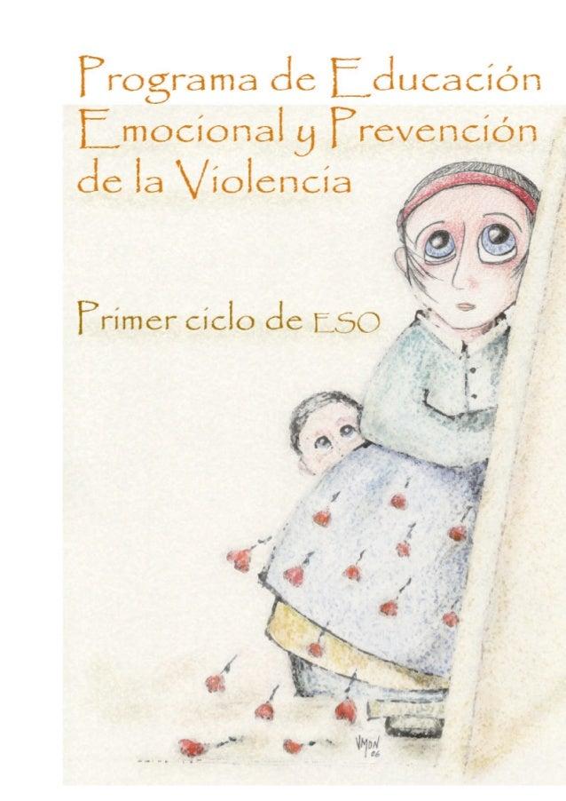 Programa de Educación Emocional y Prevención de la Violencia 1er ciclo de ESO Grupo Aprendizaje Emocional Coordinador: Agu...